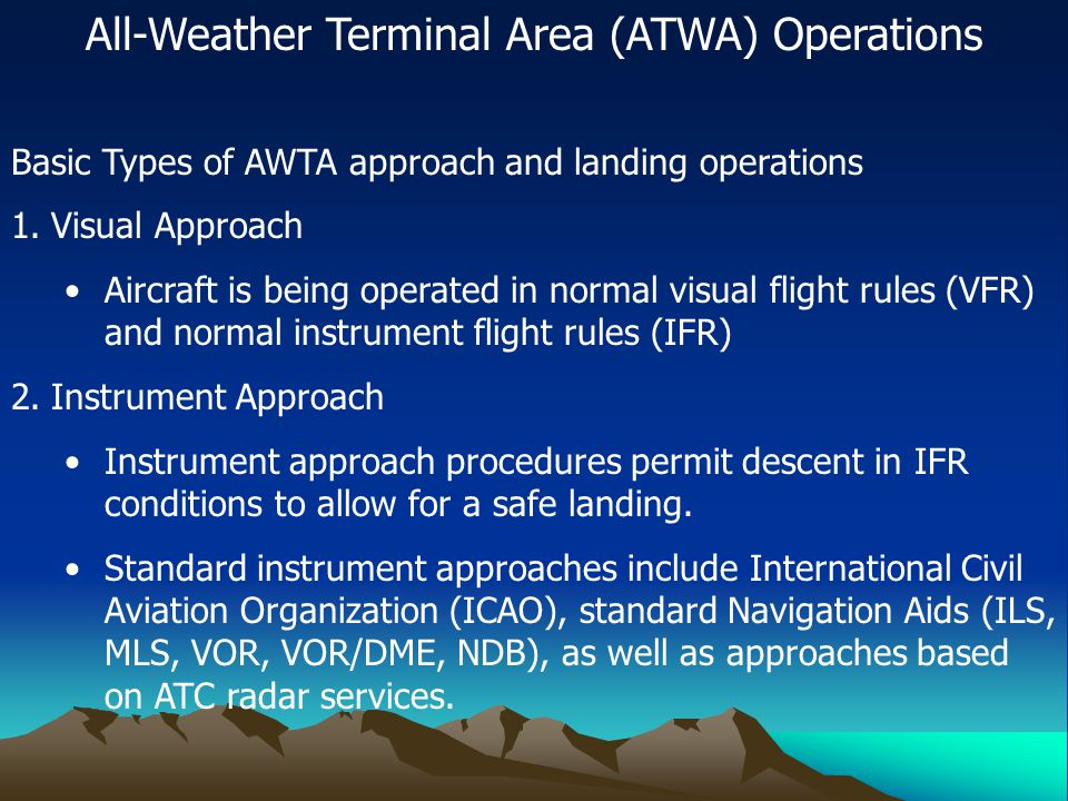 All-Weather Terminal Area (ATWA) Operations