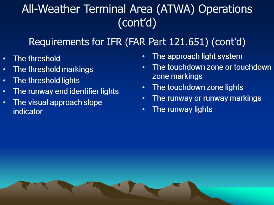 All-Weather Terminal Area (ATWA) Operations (cont'd)