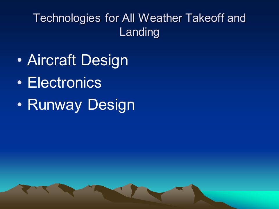 Technologies for All Weather Takeoff and Landing