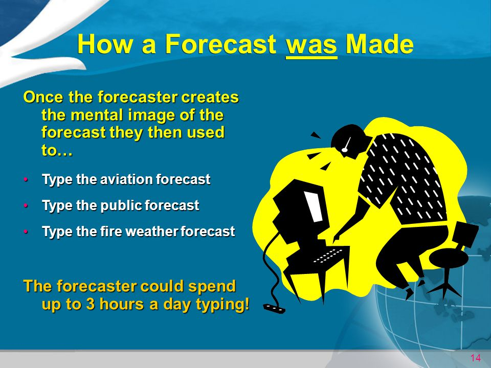 How a Forecast was Made Once the forecaster creates the mental image of the forecast they then used to…