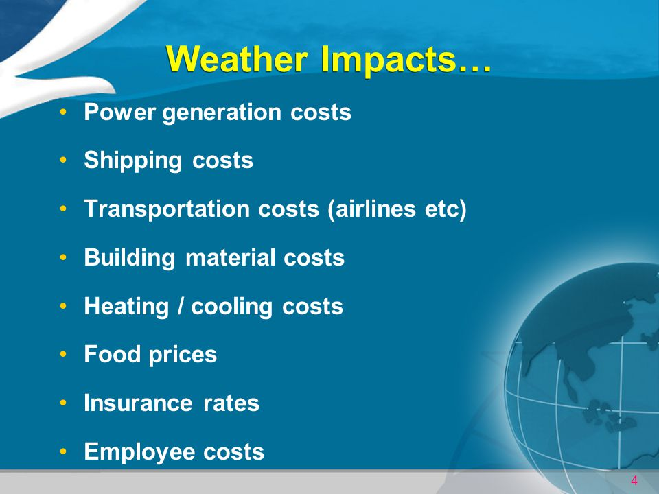 Weather Impacts… Power generation costs Shipping costs