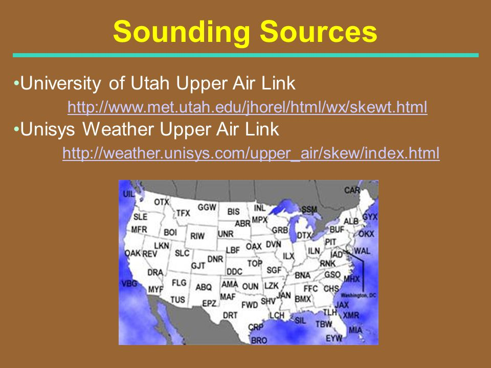 Sounding Sources University of Utah Upper Air Link. http://www.met.utah.edu/jhorel/html/wx/skewt.html.