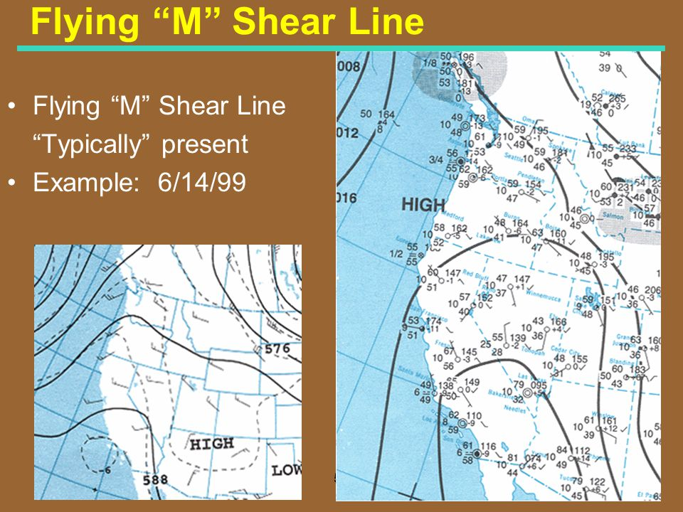 Flying M Shear Line Flying M Shear Line Typically present