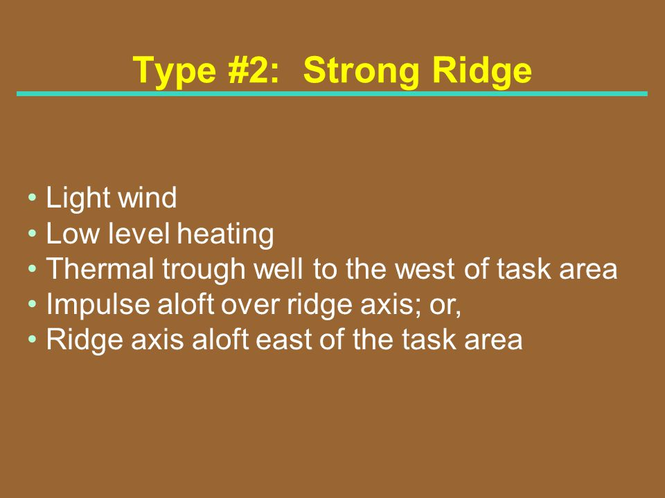 Type #2: Strong Ridge Light wind Low level heating