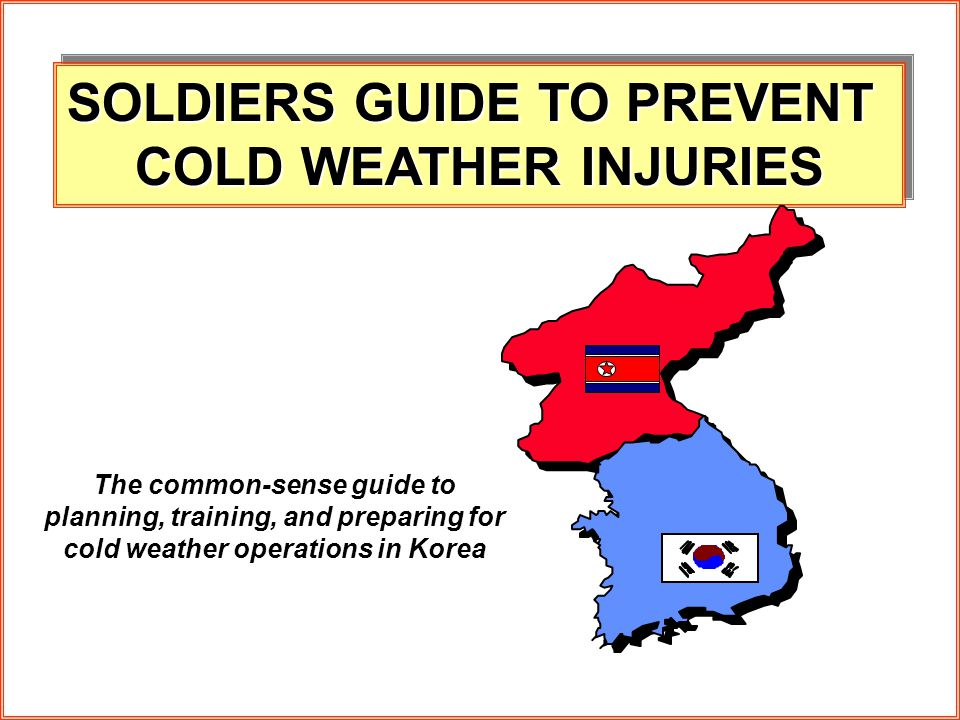 SOLDIERS GUIDE TO PREVENT COLD WEATHER INJURIES