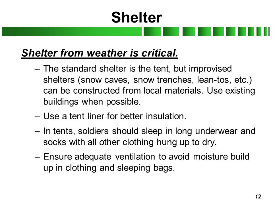 Shelter Shelter from weather is critical.