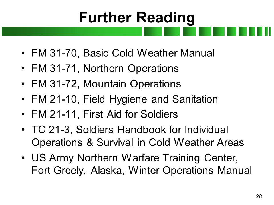 Further Reading FM 31-70, Basic Cold Weather Manual
