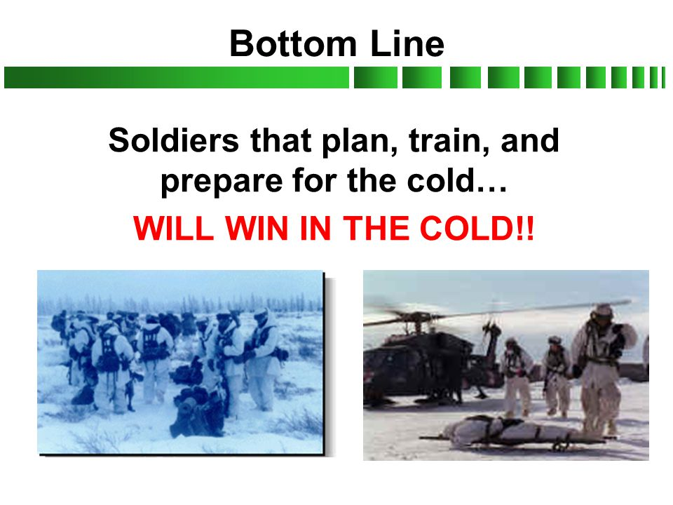 Soldiers that plan, train, and prepare for the cold…