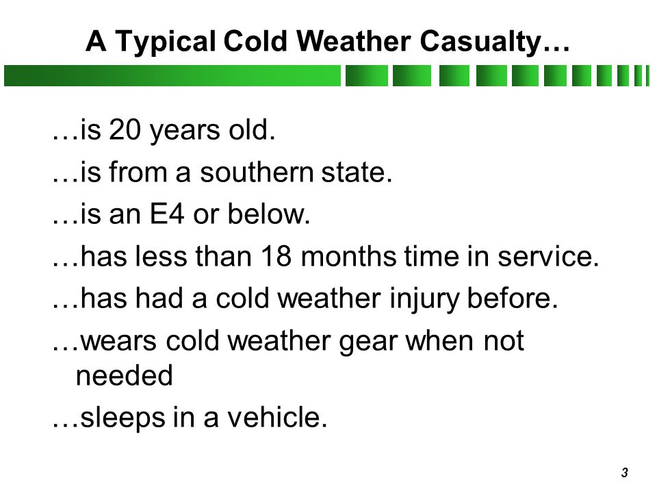 A Typical Cold Weather Casualty…