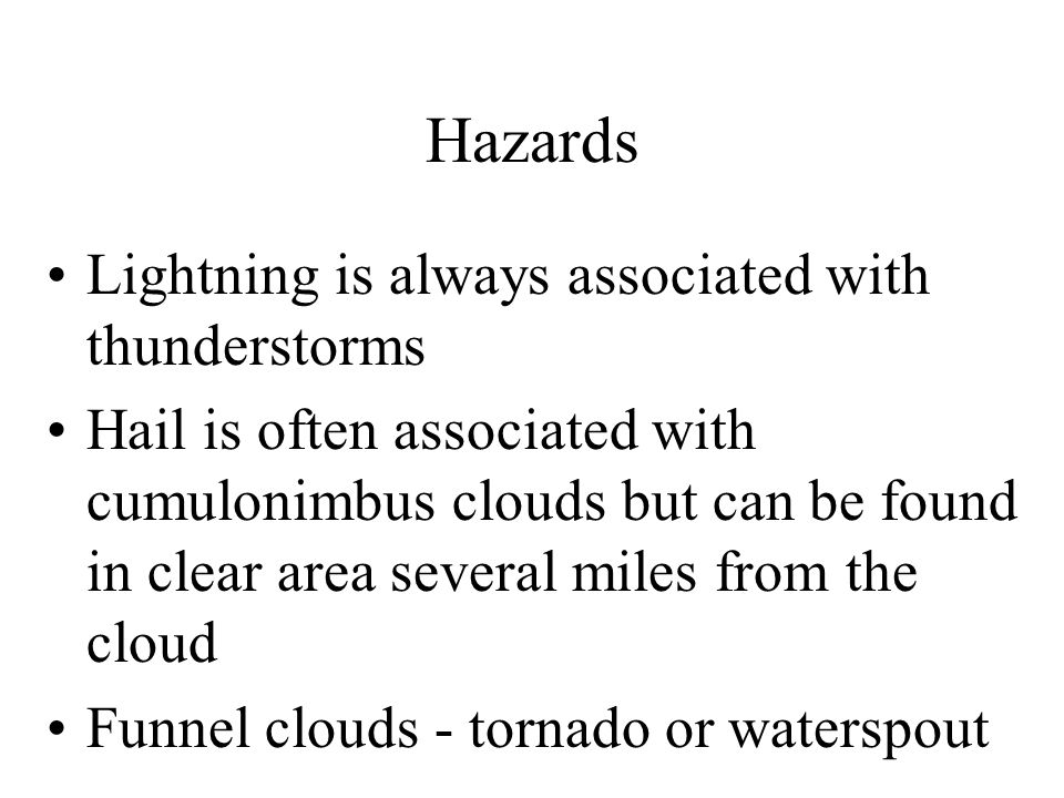 Hazards Lightning is always associated with thunderstorms