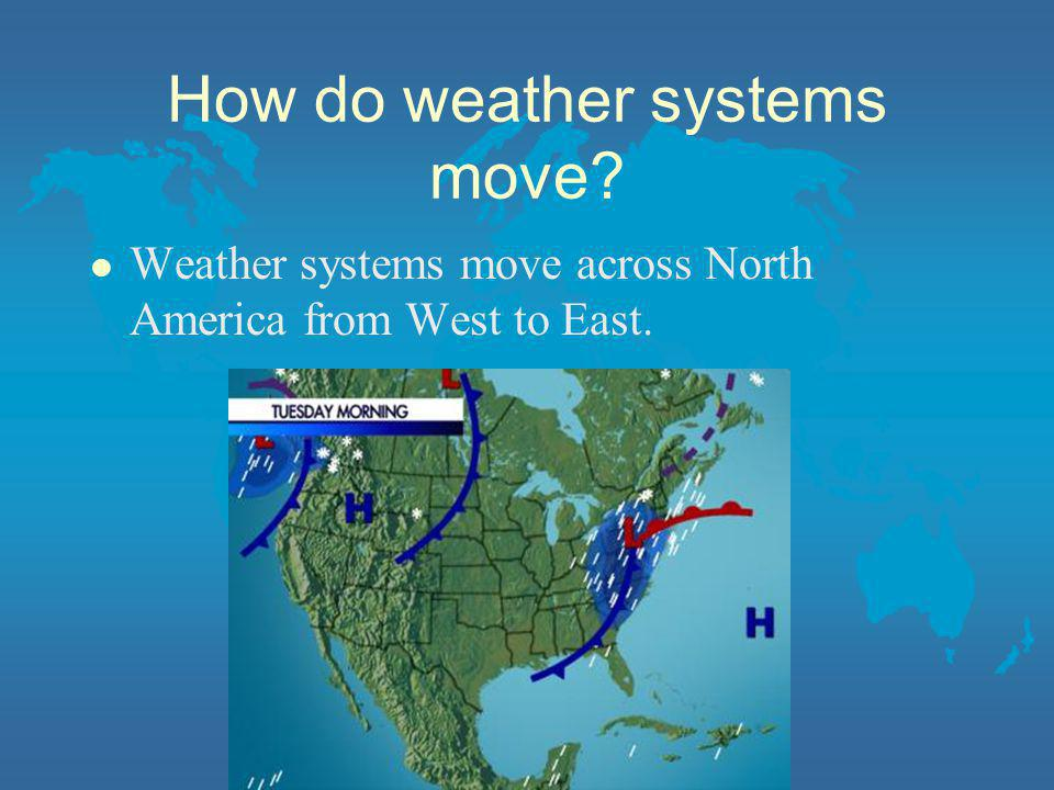 How do weather systems move