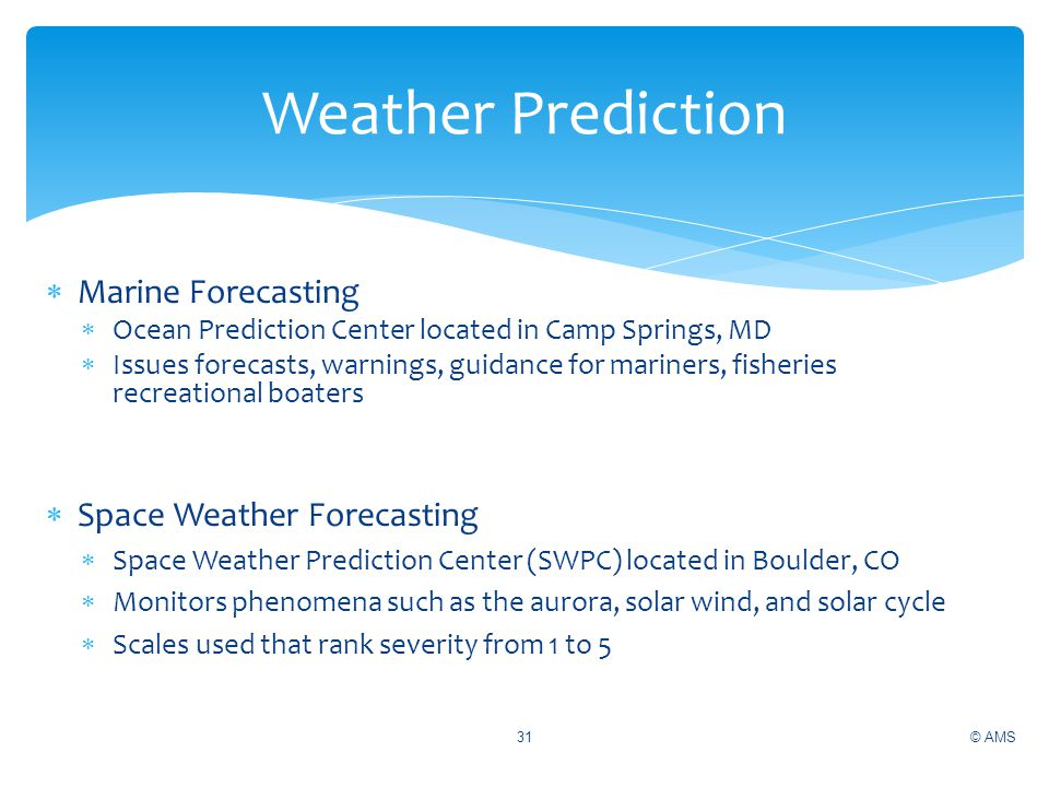 Weather Prediction Marine Forecasting Space Weather Forecasting