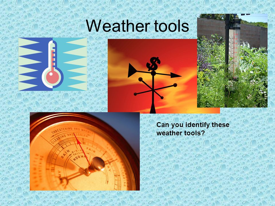 Weather tools Can you identify these weather tools