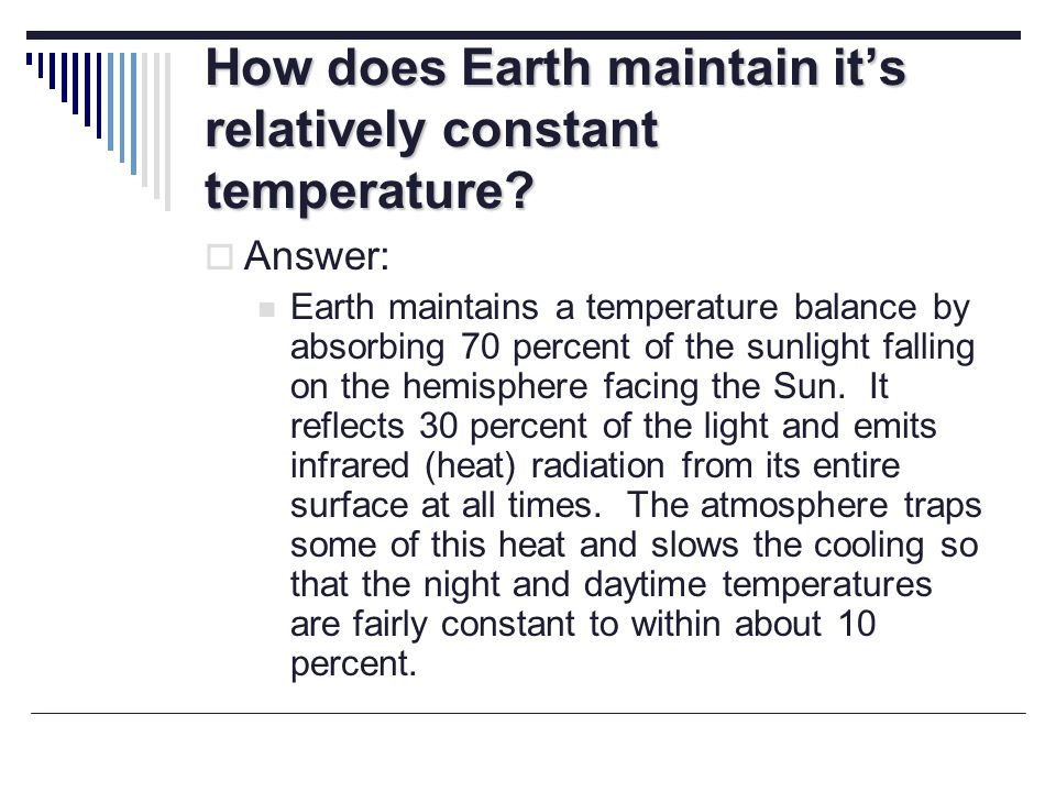 How does Earth maintain it's relatively constant temperature