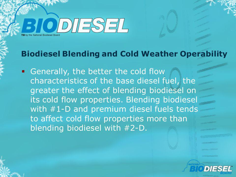Biodiesel Blending and Cold Weather Operability