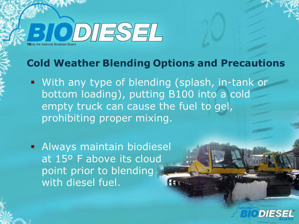 Cold Weather Blending Options and Precautions