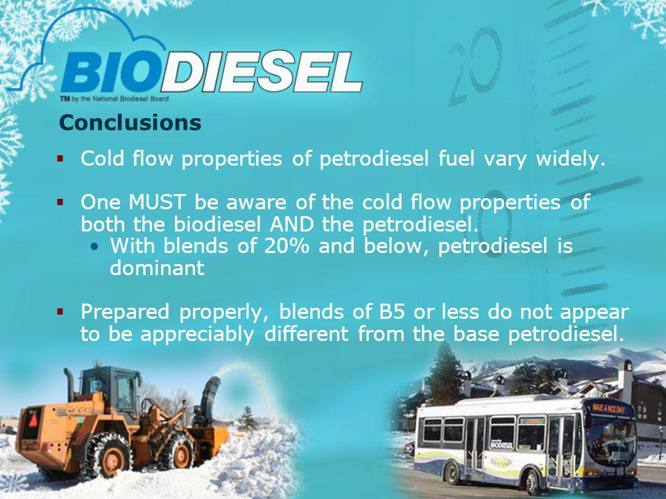 Conclusions Cold flow properties of petrodiesel fuel vary widely.