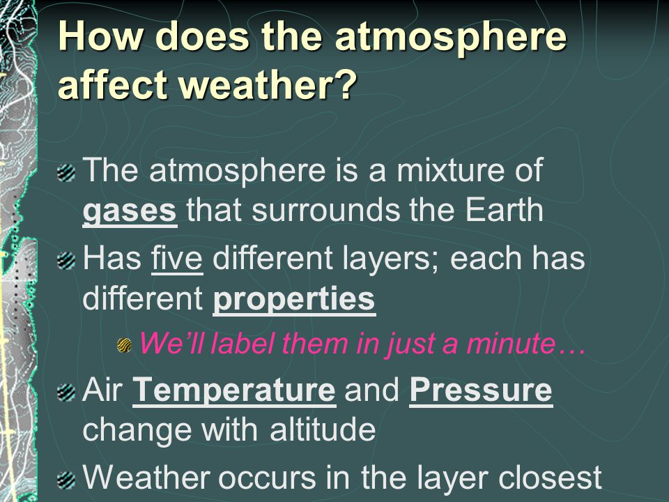 How does the atmosphere affect weather