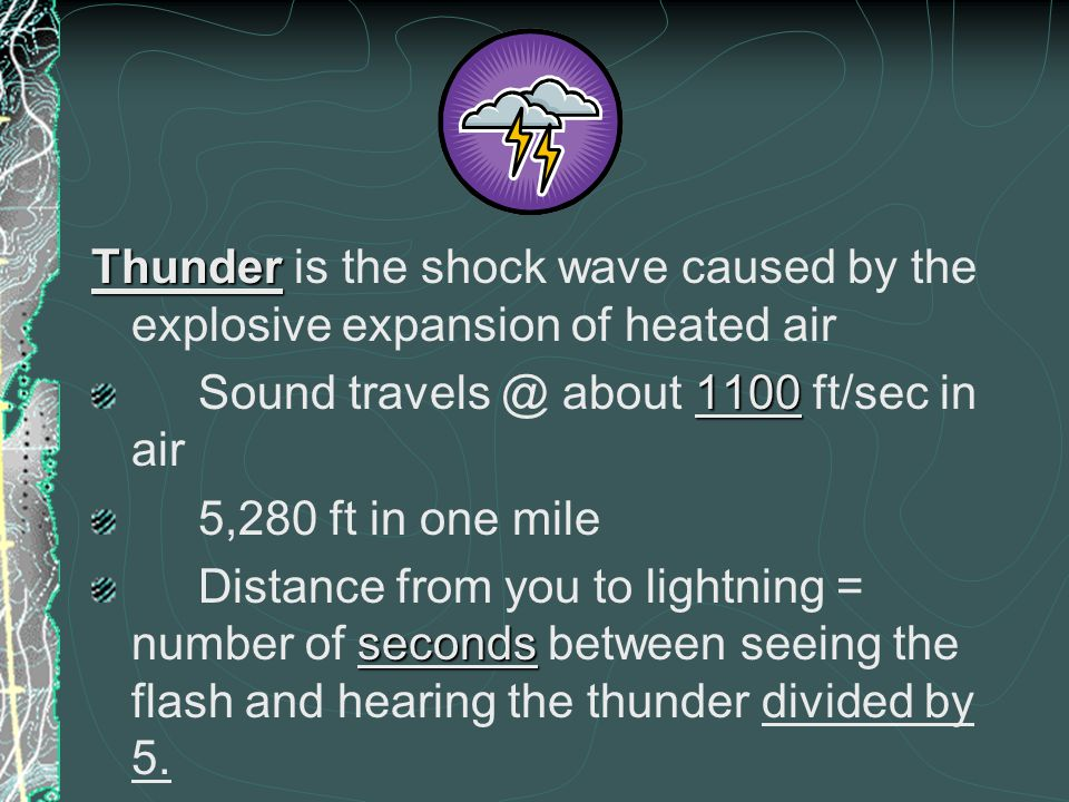 Thunder is the shock wave caused by the explosive expansion of heated air