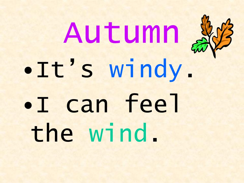 Autumn It's windy. I can feel the wind.