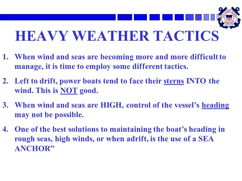 HEAVY WEATHER TACTICS When wind and seas are becoming more and more difficult to manage, it is time to employ some different tactics.
