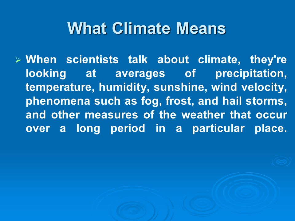 What Climate Means