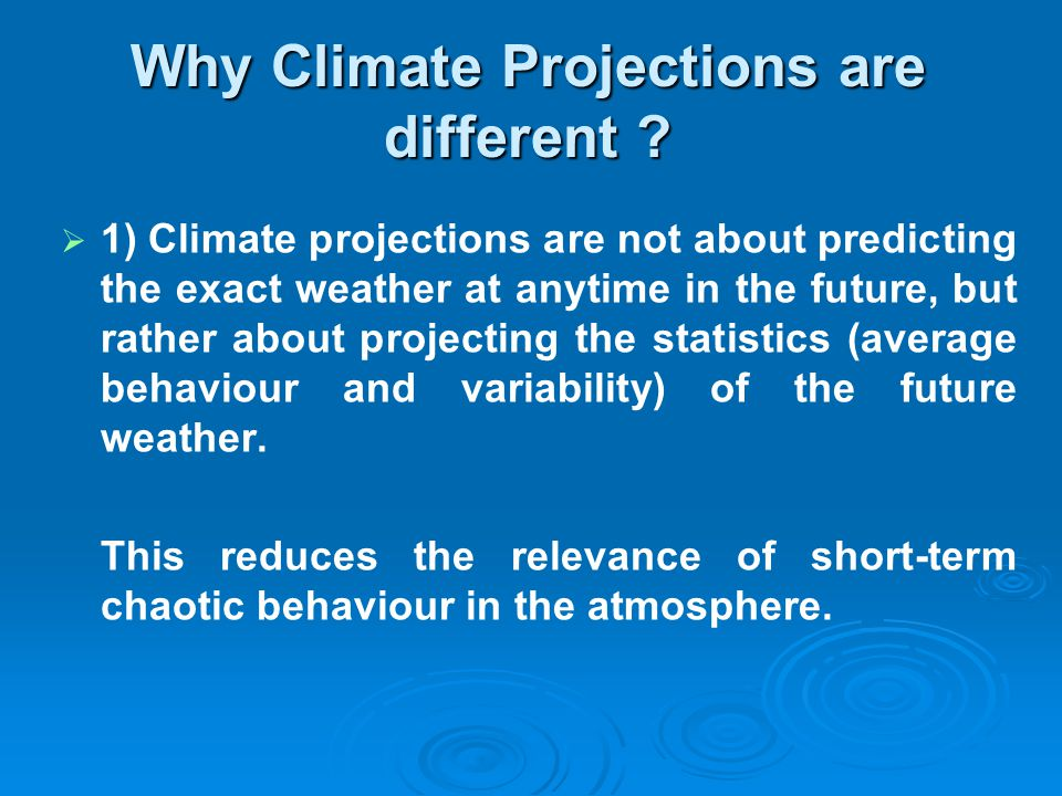 Why Climate Projections are different