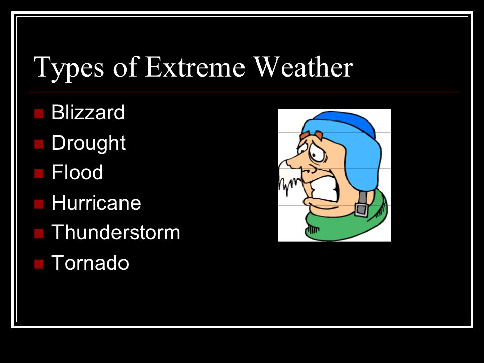 Types of Extreme Weather