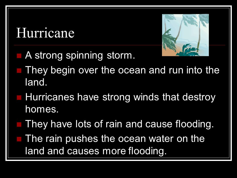 Hurricane A strong spinning storm.