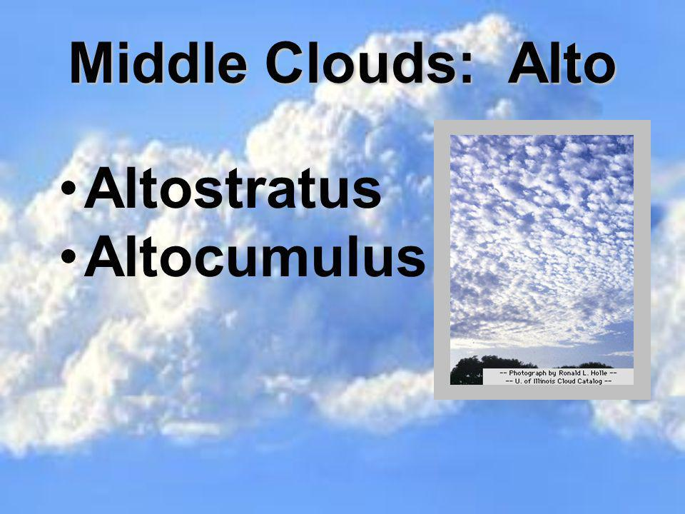 Middle Clouds: Alto Altostratus Altocumulus
