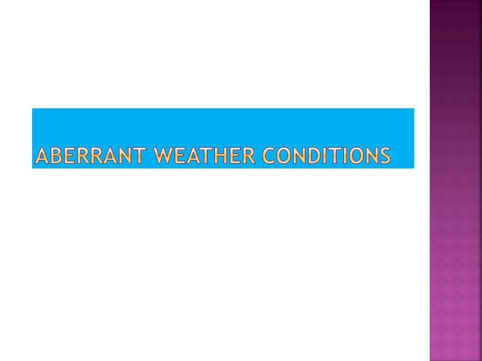 Aberrant weather conditions