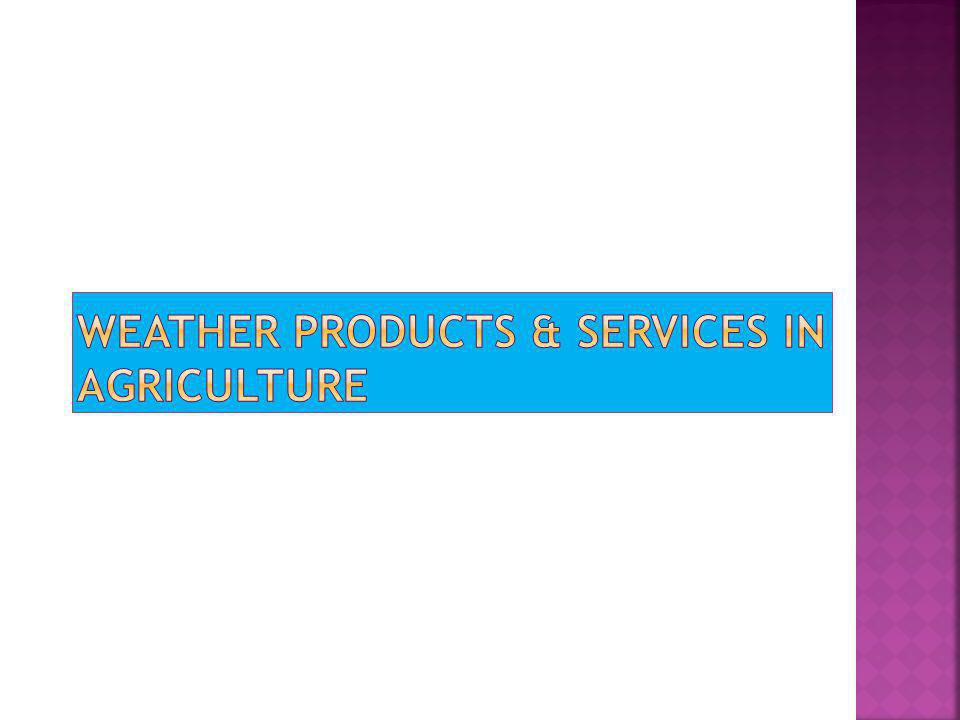 Weather products & services in agriculture