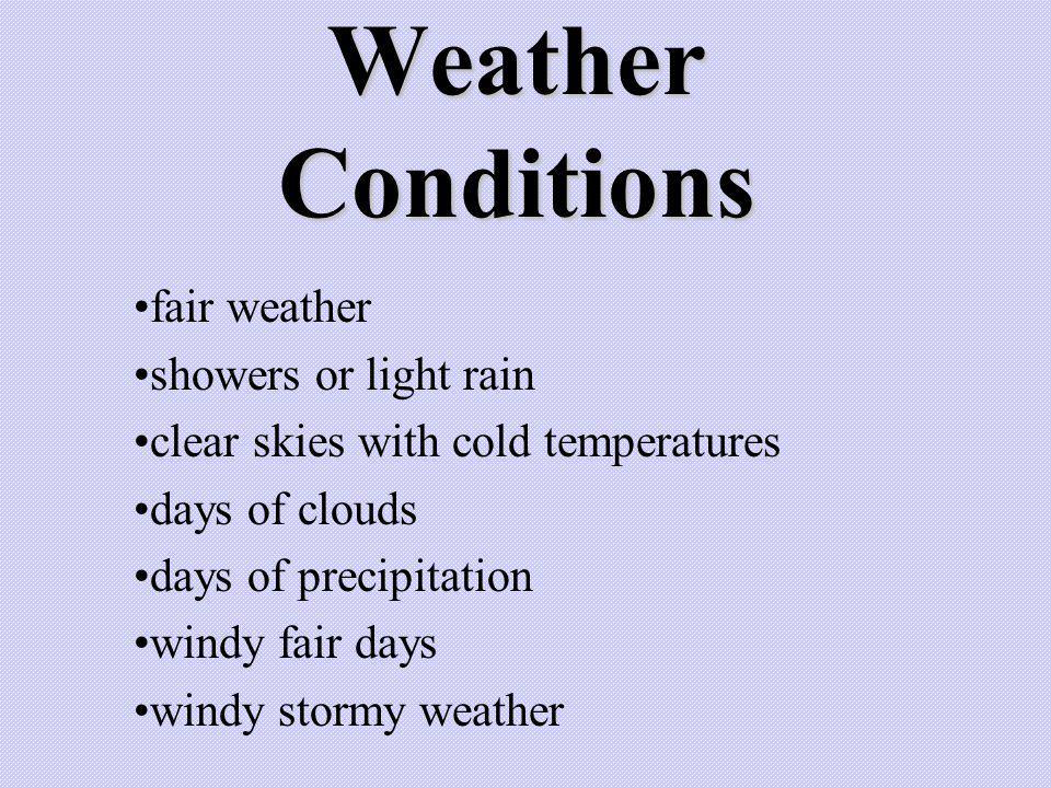 Weather Conditions fair weather showers or light rain