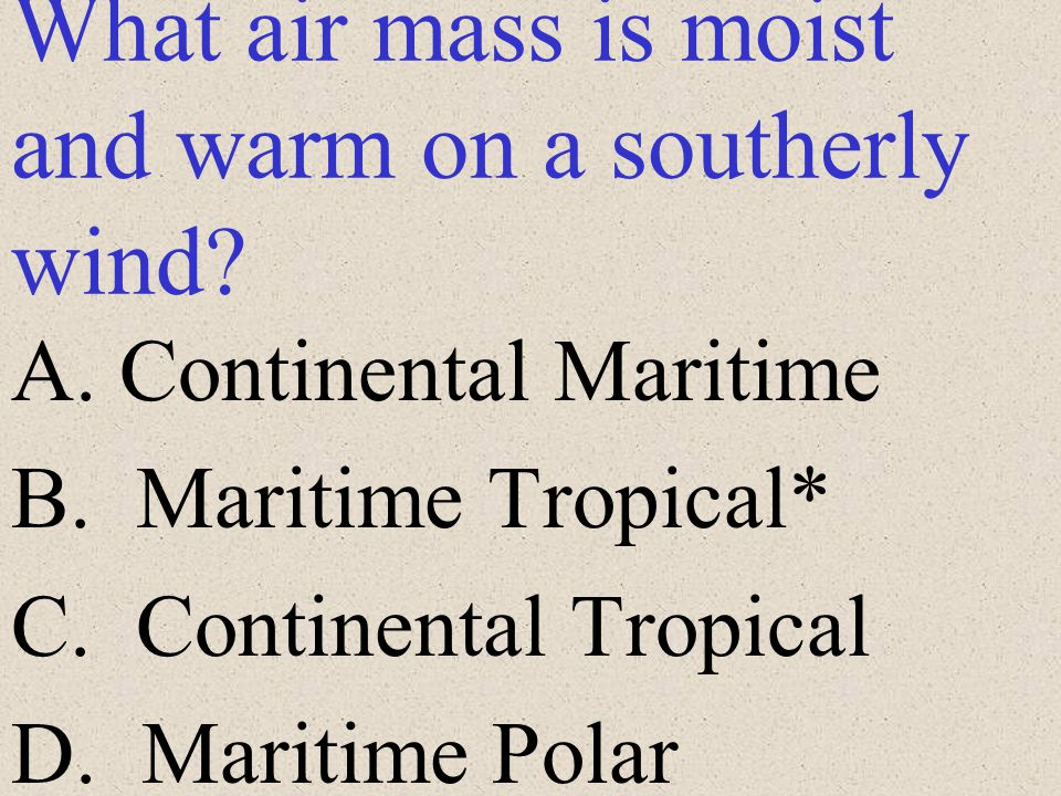 What air mass is moist and warm on a southerly wind