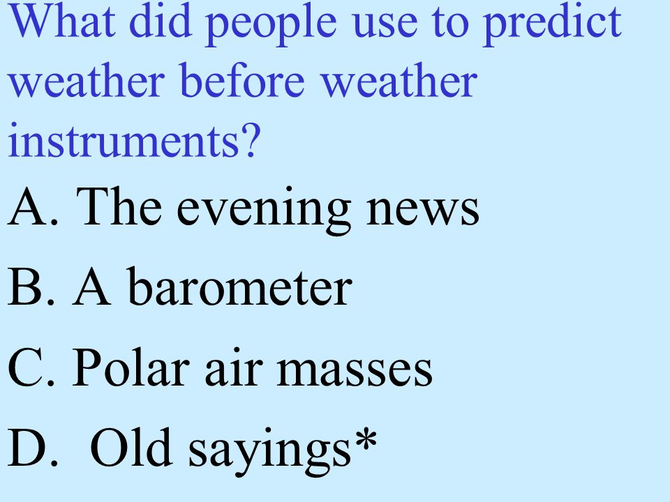 What did people use to predict weather before weather instruments
