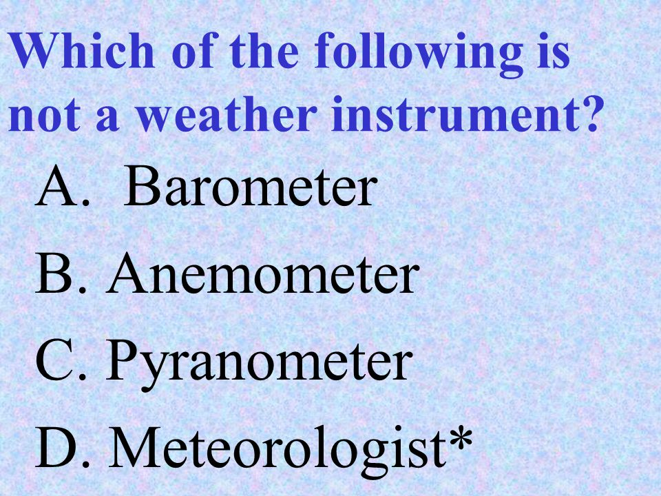 Which of the following is not a weather instrument