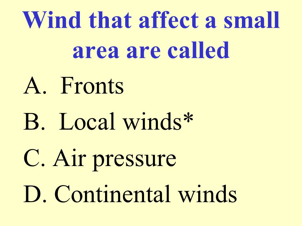 Wind that affect a small area are called