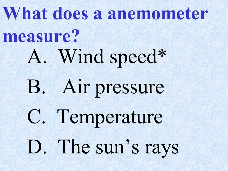 What does a anemometer measure
