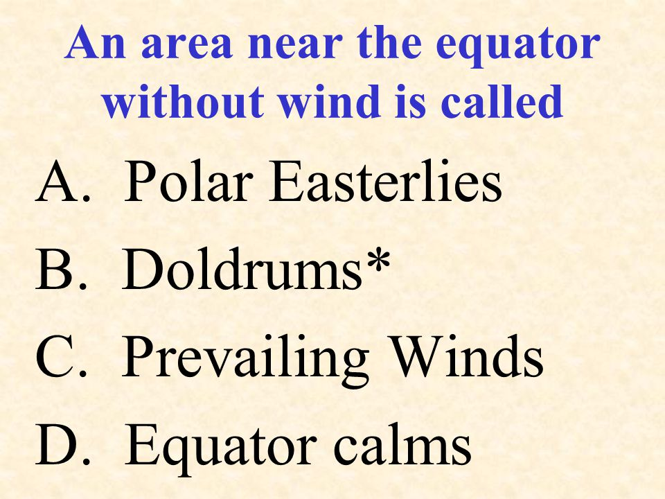 An area near the equator without wind is called