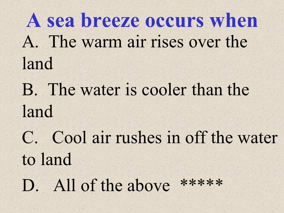 A sea breeze occurs when