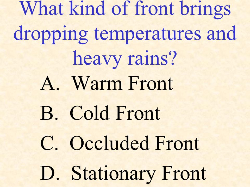 What kind of front brings dropping temperatures and heavy rains