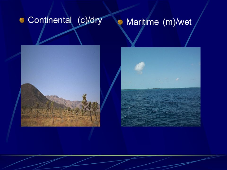 Continental (c)/dry Maritime (m)/wet