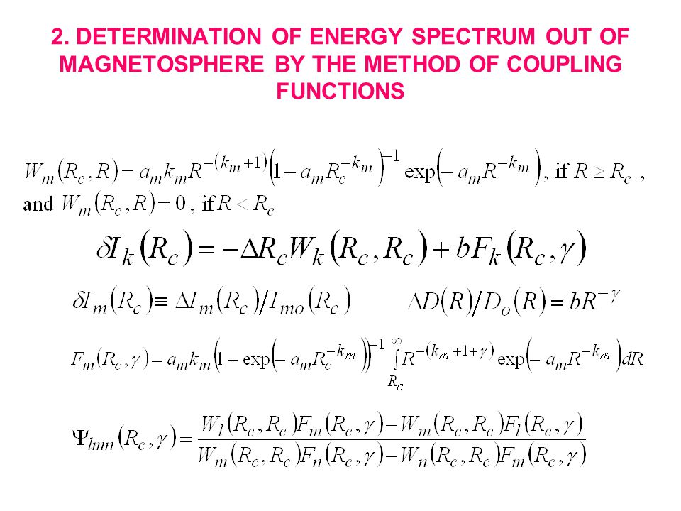 2. DETERMINATION OF ENERGY SPECTRUM OUT OF MAGNETOSPHERE BY THE METHOD OF COUPLING FUNCTIONS