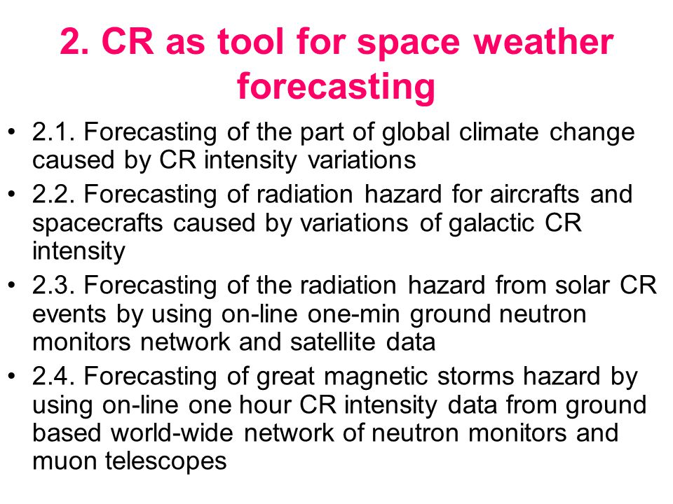 2. CR as tool for space weather forecasting