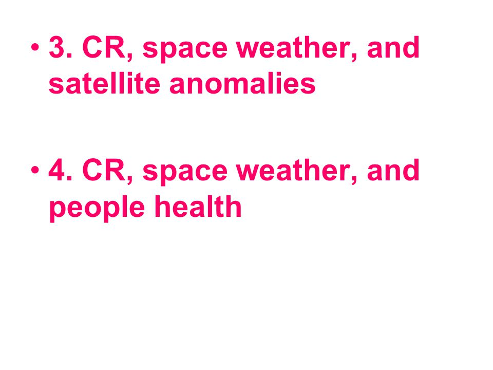 3. CR, space weather, and satellite anomalies