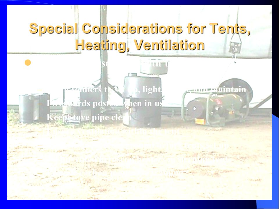 Special Considerations for Tents, Heating, Ventilation