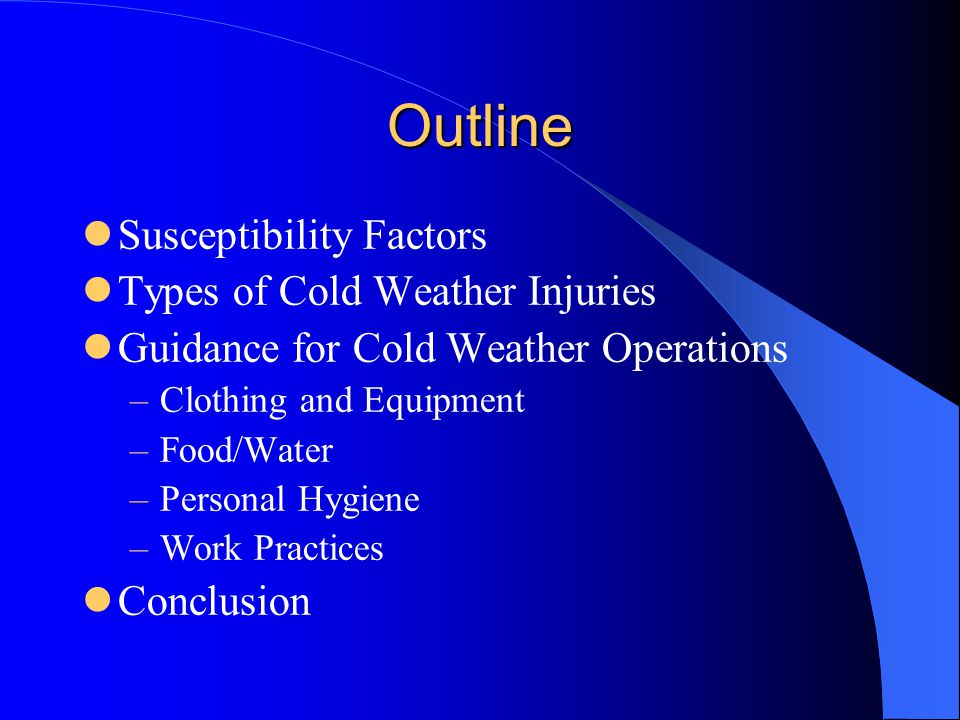 Outline Susceptibility Factors Types of Cold Weather Injuries