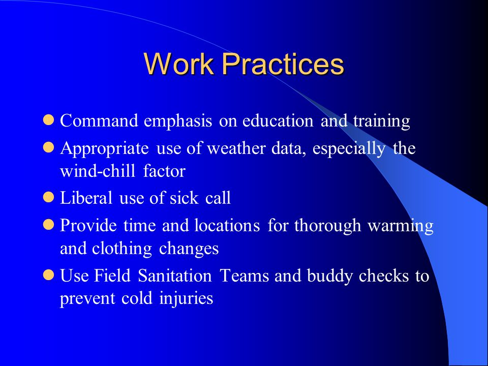 Work Practices Command emphasis on education and training