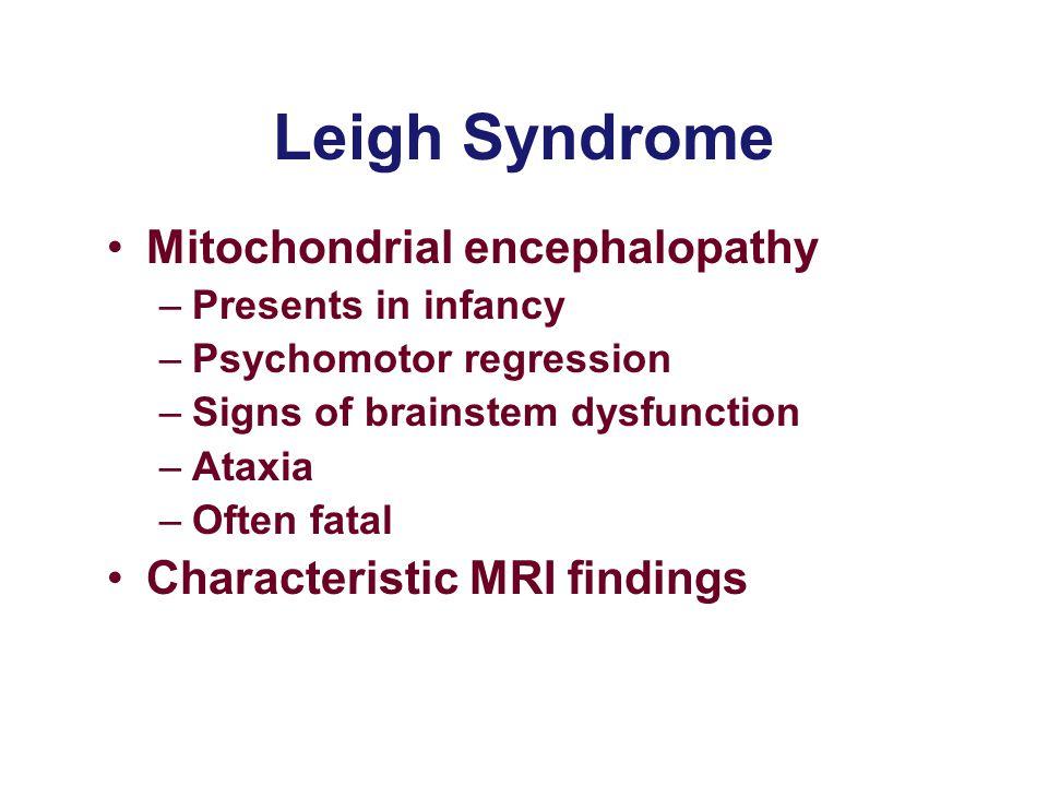 Leigh Syndrome Mitochondrial encephalopathy
