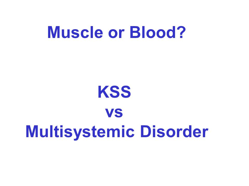 Multisystemic Disorder
